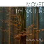 Moved by nature - Loulou Beavers