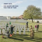 The graves are nice this time of year - Jimmy kets